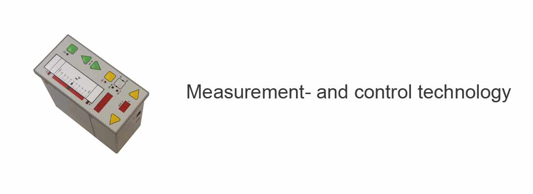 Measurement- and control technology